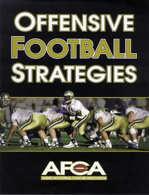 Offensive Football Strategies By American Football Coaches Association