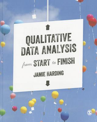 Qualitative Data Analysis from Start to Finish By Harding, Jamie