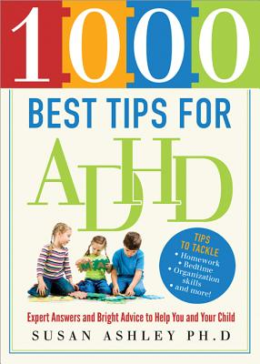1000 Best Tips for ADHD By Ashley, Susan