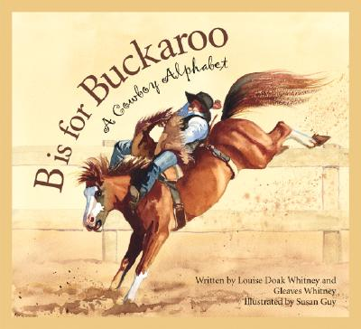 B Is for Buckeroo By Whitney, Louise Doak/ Whitney, Gleaves/ Guy, Susan (ILT)