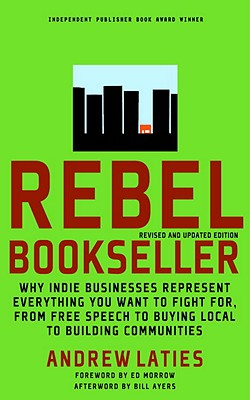 Rebel Bookseller By Laties, Andrew/ Ayers, Bill (INT)